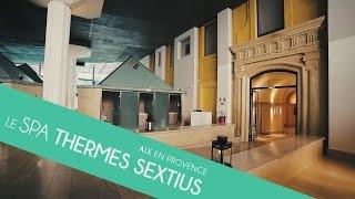 Le Spa Thermes Sextius à Aix en Provence