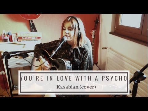 You're In Love With a Psycho - Kasabian (acoustic cover)