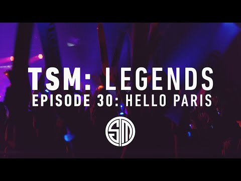 TSM: LEGENDS - Episode 30 - Hello Paris