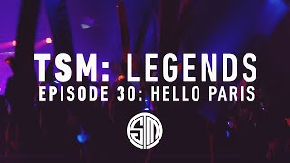 TSM: LEGENDS - Episode 30 - Hello Paris (Worlds 2015)