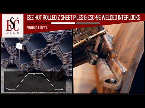 ESZ Z Sheet Piles & ESC-9E Hot Rolled Welded Interlocks