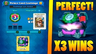 PERFECT X3 WINS PRINCE CHALLENGE :: Clash Royale :: X3 WINS CHEST OPENING!
