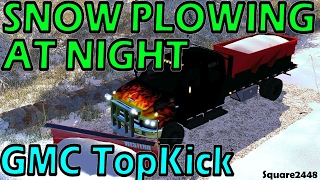 Farming Simulator 17: Snow Plowing At Night With GMC TopKick