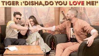 Tiger : 'Disha,Do you love me?'
