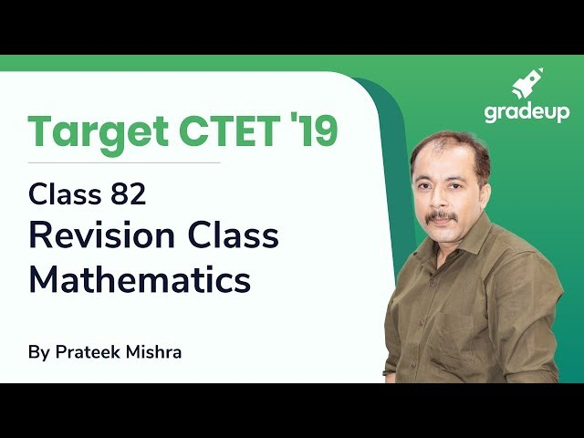 Mathematics Revision Class for CTET 2019 by Prateek Mishra | Class 82