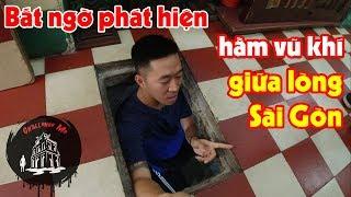 Bí mật ít người biết - Căn hầm đầy vũ khí giữa lòng Sài Gòn