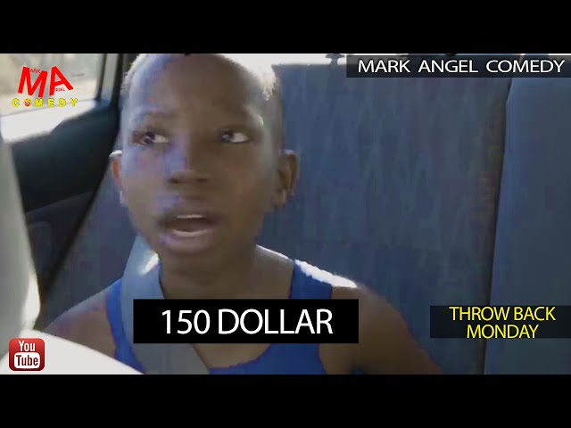 150 DOLLAR (Mark Angel Comedy) (Throw Back Monday)