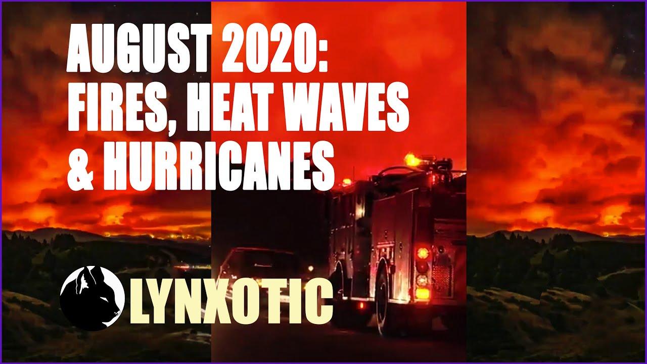 August 2020: Fires, Heat Waves & Hurricanes