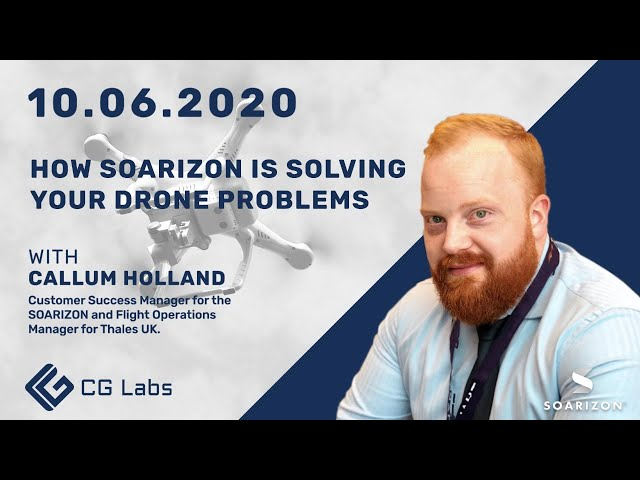 How Soarizon is Solving Your Drone Problems -  Callum Holland
