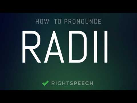 Radii - How to pronounce Radii