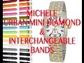 Review:  Michele Urban Mini Diamond Watch & Interchangeable Watch Bands.