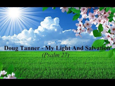 Doug Tanner - My Light And Salvation Lyrics (Psalm 27)