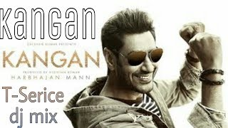 kangan video song video+dj mix song T-SERICE