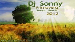 Dj Sonny - Primavera Sesion Remix 2012
