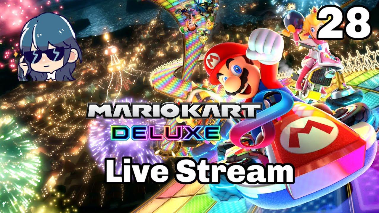 Mario Kart 8 Deluxe Live Stream Part 28