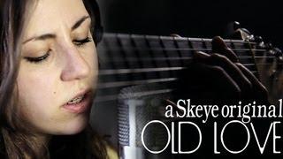 Gambar cover Old Love - Skeye