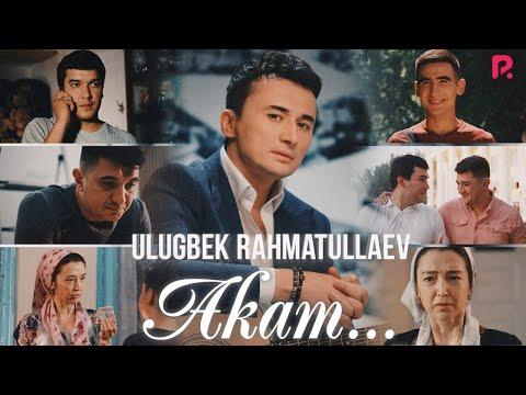 Ulug'bek Rahmatullayev - Akam