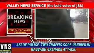 ASI of police, two traffic cops injured in Ragbagh grenade attack