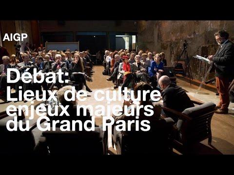 """Débat public """"Les lieux de la culture, enjeux majeurs du Grand Paris"""""""