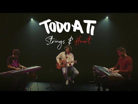 Strings and Heart – Todo A Ti (Letra)