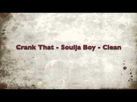 Crank That - Soulja Boy - Clean
