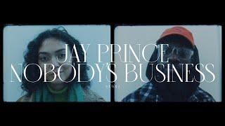 Jay Prince - NOBODY'S BUSINESS