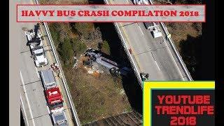 Heavy Crash Compilation 2018 Bus Crashes Epic Extreme