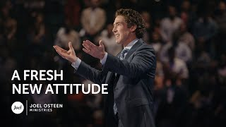 Joel Osteen - A Fresh New Attitude