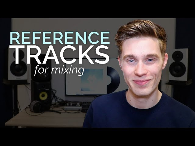 Why You Need To Use Reference Tracks When Mixing
