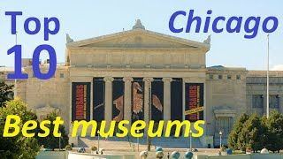 Top 10 museums in Chicago  [Art Institute, Shedd Aquarium, Field Museum, Science \u0026 Industry, more]