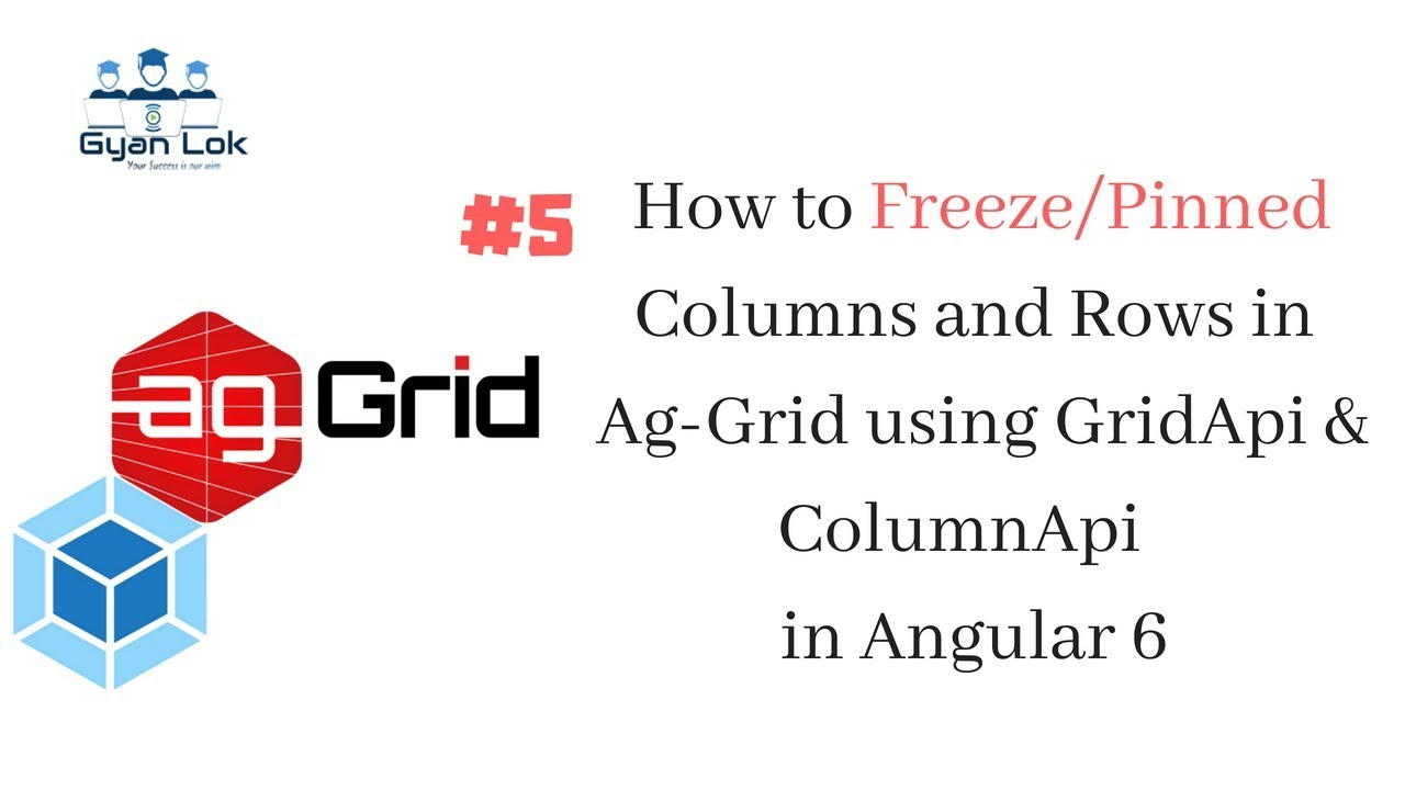 Freeze Ag-Grid Rows and Columns in Angular 6 | Pinned Rows and