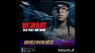Beware - Elji Beatzkilla,,feat Big Sean (Remix)*