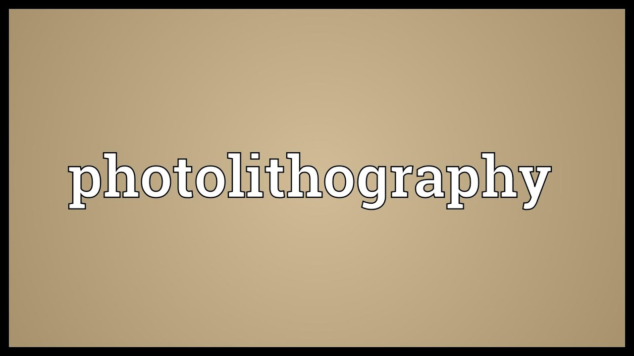 Photolithography Meaning Youtube
