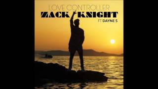 Love Controller - Zack Knight ft Dayne S (Official Video Song)