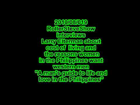 (Filipino women's real motives)Roller Steve second interview with  Larry Elterman 2010 08 19