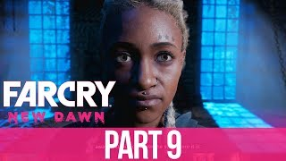 FAR CRY NEW DAWN Gameplay Walkthrough Part 9 - THROUGH THE WRINGER