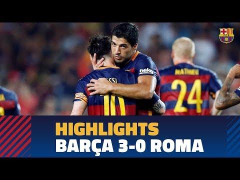 BARÇA-ROMA   2015 Gamper Trophy Highlights (3-0)