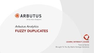 Arbutus Analytics Tutorial - Fuzzy Duplicates