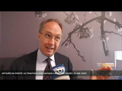 AFFAIRE DA PONTE: ULTIMATUM A PAVAN DAGLI AMICI DEI MUSEI   21/06/2021
