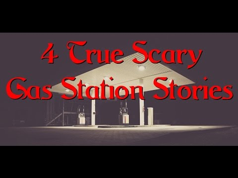 4 True Scary Gas Station Stories