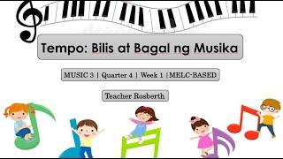 Music 3 | Quarter 4 | Week 1 |MELC-BASED | Tempo: Bilis At Bagal Ng Musika