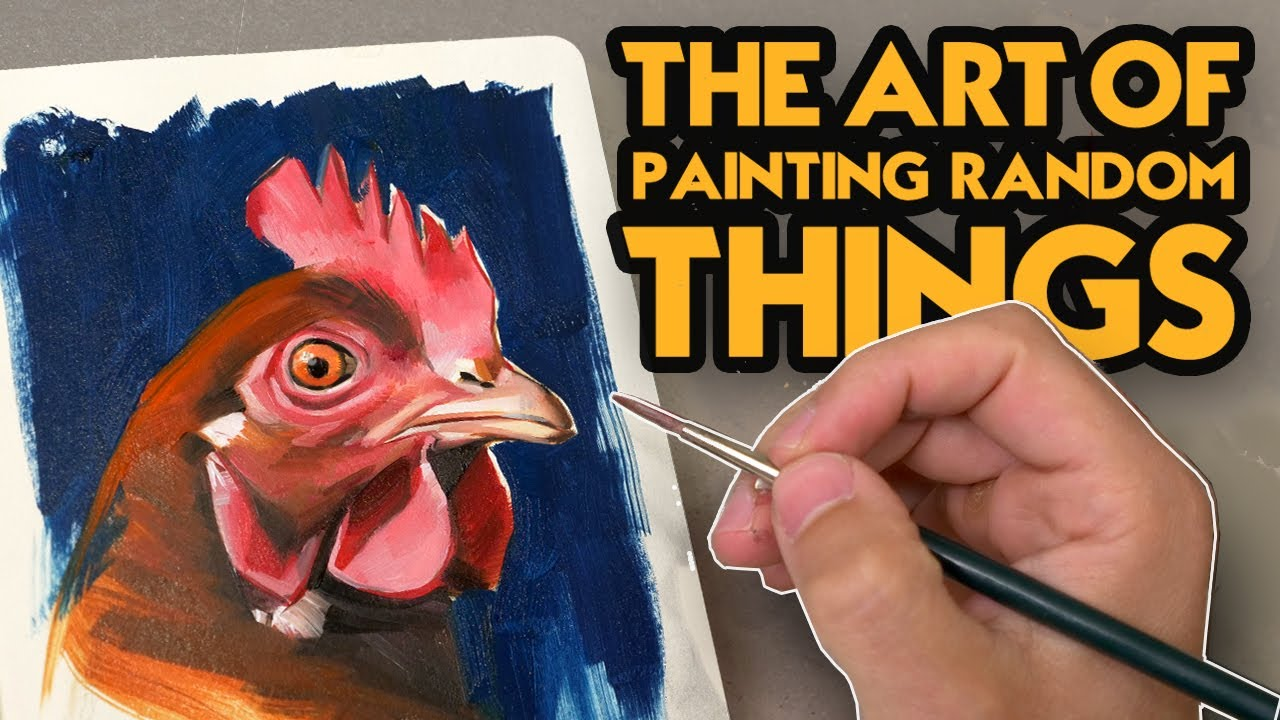 The Art Of Painting Random Things
