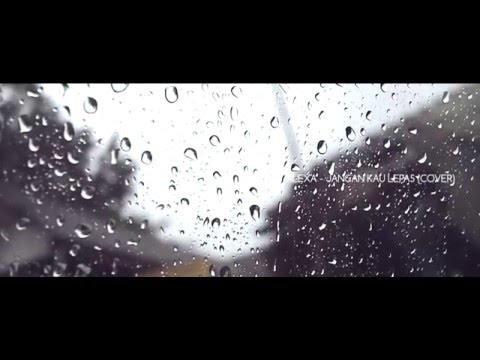 alexa - jangan kau lepas (cover by me)
