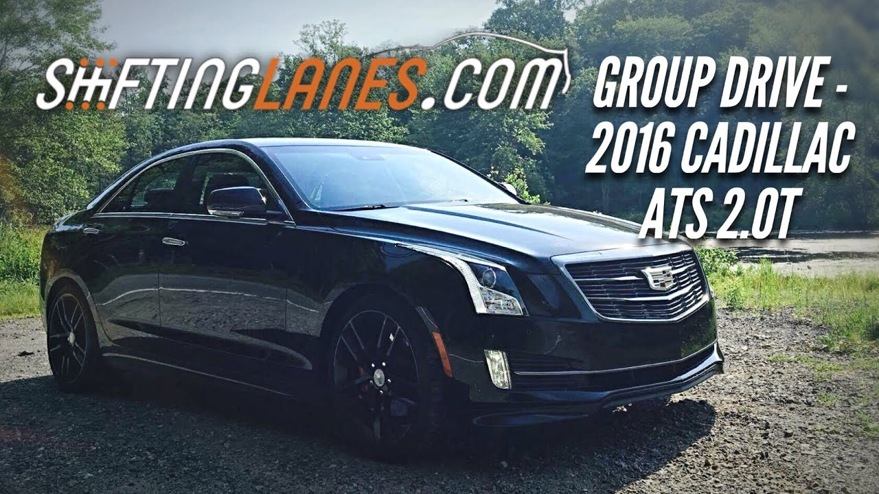 Shifting Lanes Group Drive 2016 Cadillac Ats 2 0t Youtube