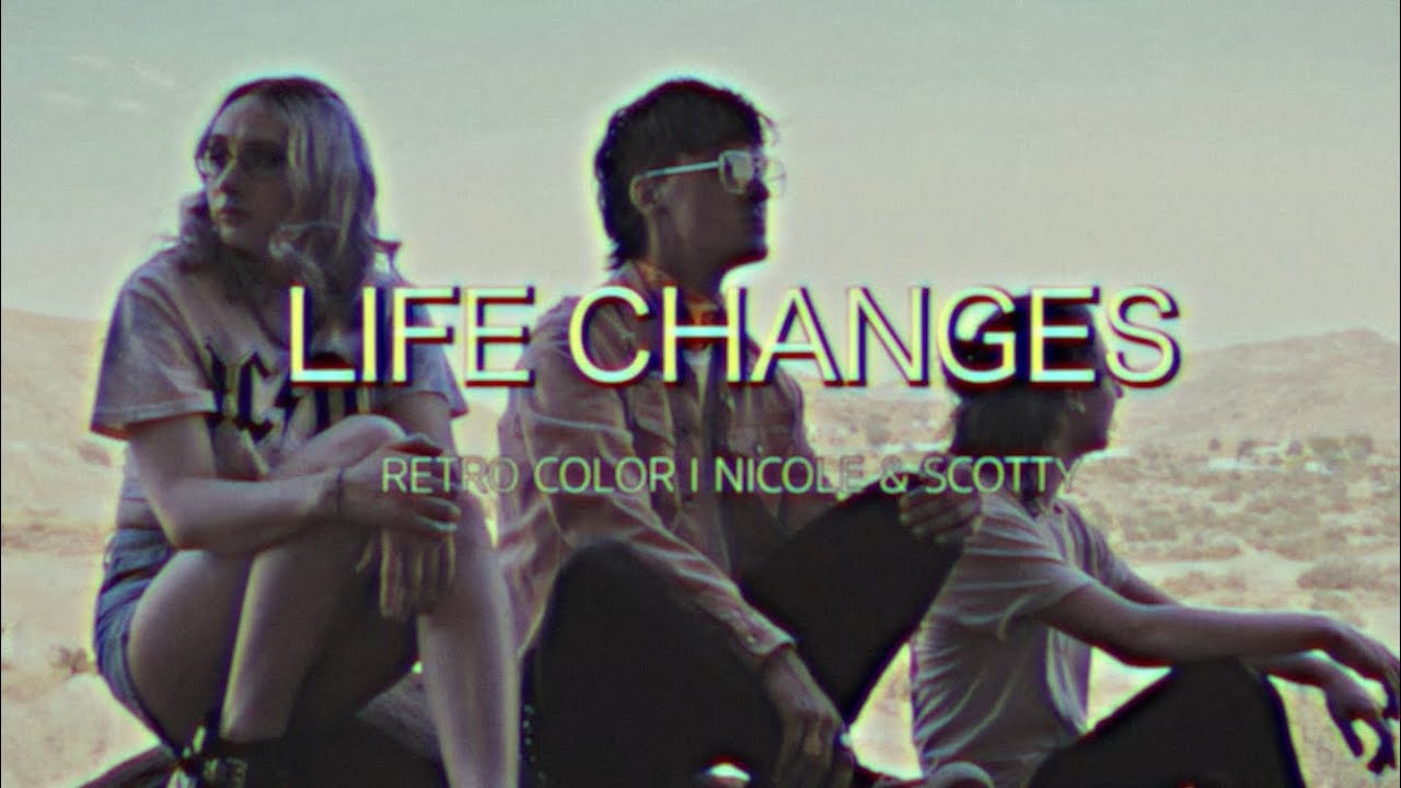 """DOWNLOAD: Retro Color and Nicole & Scotty """"Life Changes"""" [Official Music Video] Mp4 song"""