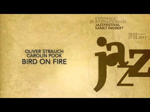 Oliver Strauch & Carolin Pook - Bird on Fire