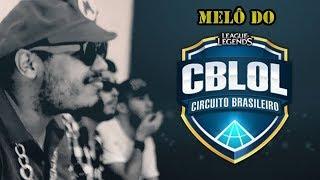 ♪Melô do CBLOL - Méqui Huê (part. Iuri Stocco)  [League of Legends]