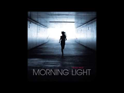 NEVER TRUST - Morning Light