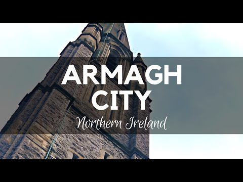ARMAGH CITY - County Armagh - A Glimpse of the Beautiful City in Northern Ireland - County Armagh NI
