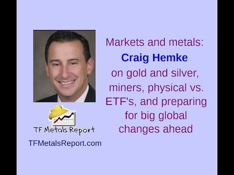 Craig Hemke on gold & silver investing, miners, physical vs. ETF's, preparing for big global changes